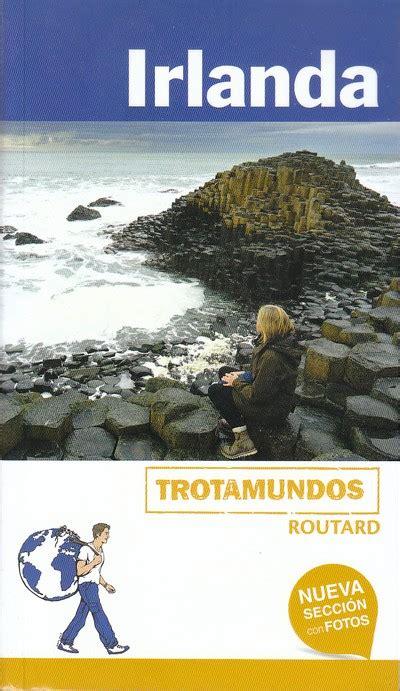 libro irlanda librer 237 a desnivel irlanda trotamundos philippe gloaguen