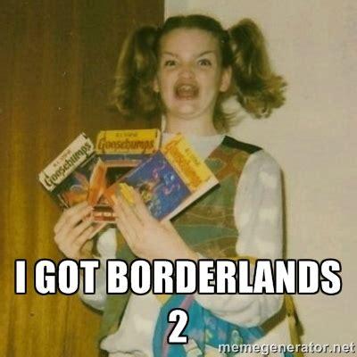 Borderlands 2 Memes - borderlands meme borderlands 2 photo 34713673 fanpop