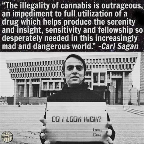Legalize Weed Meme - carl sagan do i look high legalize marijuana quote weed memes
