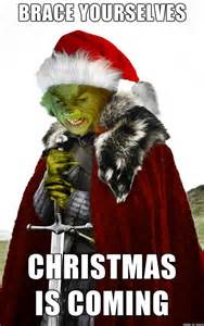 Christmas Is Coming Meme - 25 best ideas about grinch memes on pinterest funny