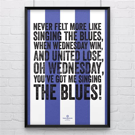 sheffield wednesday singing football song print by true