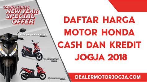 daftar harga cash motor honda bandung cimahi januari 2018 daftar harga cash kredit motor honda jogja terbaru maret