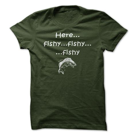 Here Fishy fishing t shirt here fishy fishy