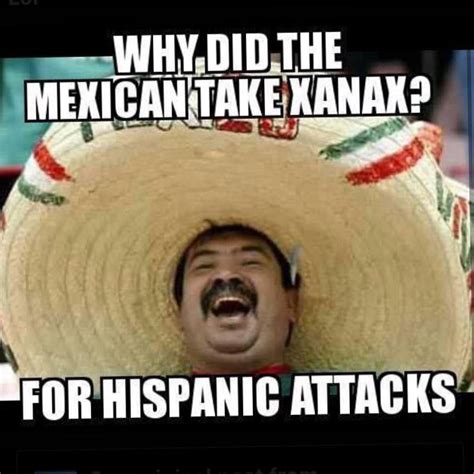 Funny Memes About Mexicans - mexican word of the day 187 hispanic attacks juan s