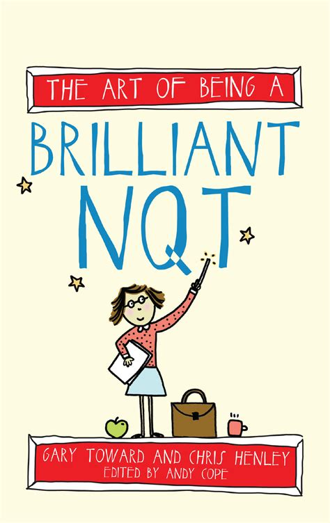 art of being a the art of being a brilliant nqt
