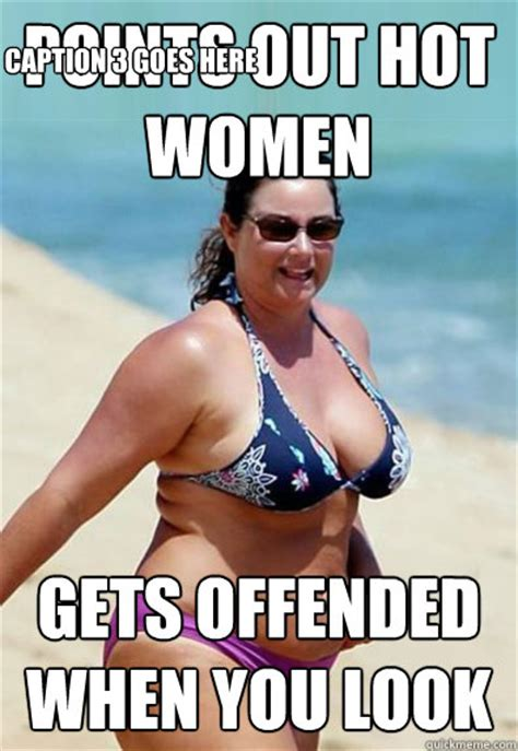 Sexy Wife Meme - points out hot women gets offended when you look caption 3