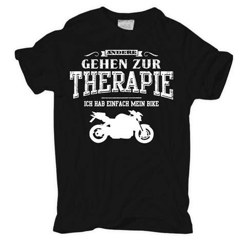 Streetfighter Motorrad Fahren by T Shirt Andere Gehen Zur Therapie Mein Motorrad Bikes