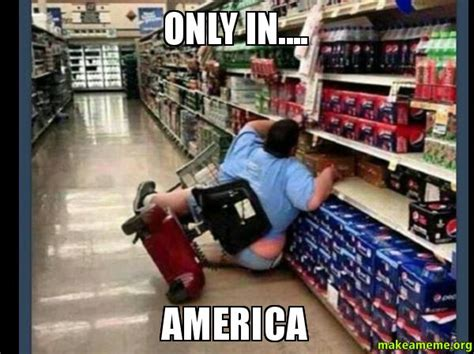 America Meme - only in america make a meme