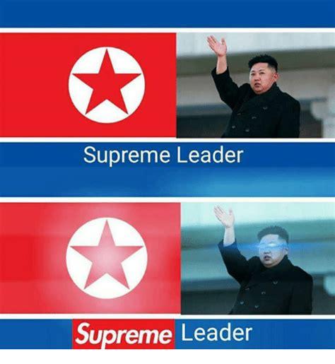supreme leader supreme leader supreme leader supreme meme on sizzle