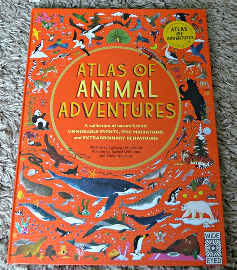 atlas of animal adventures 1847807925 atlas of animal adventures