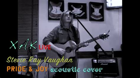 stevie ray vaughan pride joy acoustic cover srv xak  youtube