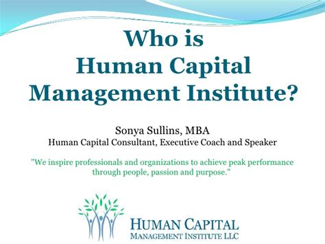 Mba Human Capital Competitin by Who Is Human Capital Management Institute And Sonya Sullins