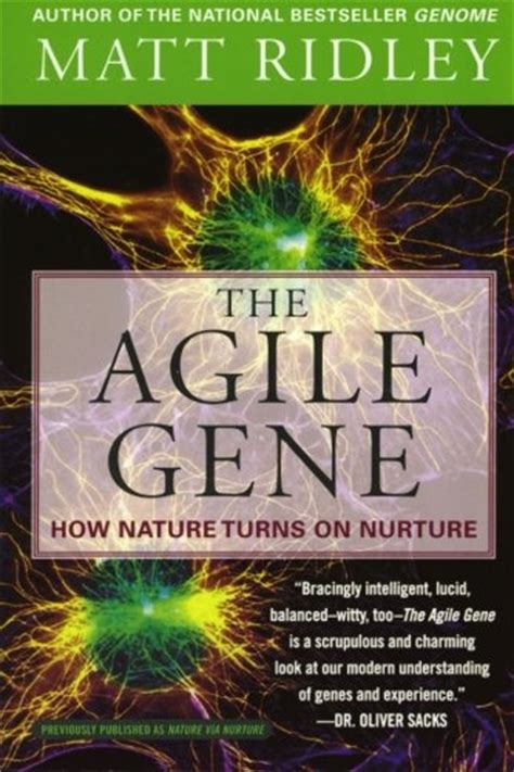 The Agile Gene by The Agile Gene How Nature Turns On Nurture Tapestry Books