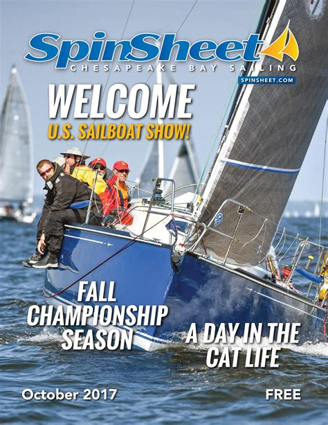 annapolis fall boat show 2017 hours spinsheet magazine october 2017 by spinsheet publishing