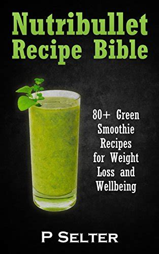 Nutribullet Diets Detox by Nutribullet Recipe Book Bible 100 Declicious Smoothies