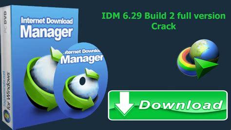 make idm full version crack idm 6 29 build 2 full version crack serial key lifetime