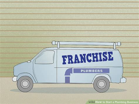 Plumbing Franchise by How To Start A Plumbing Business With Pictures Wikihow