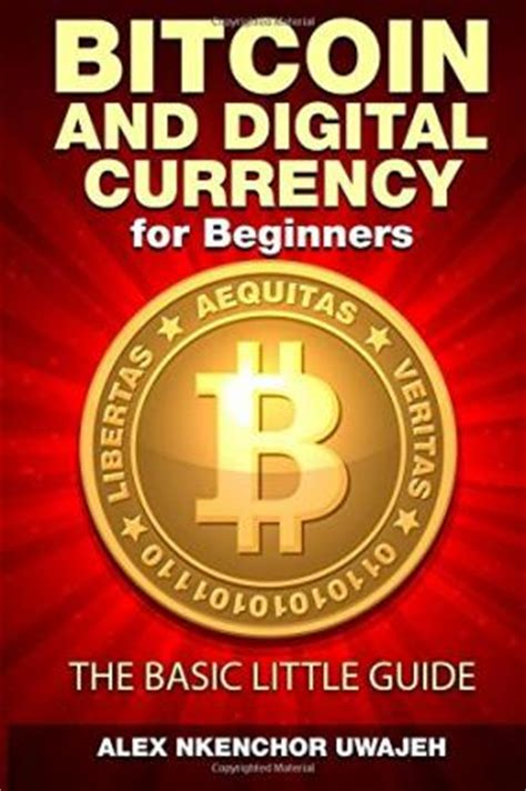 mastering bitcoin for starters bitcoin investment basics tips for success books bitcoin and digital currency for beginners alex nkenchor
