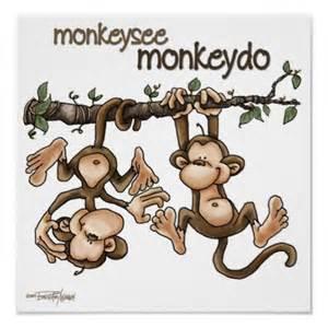 Monkey See Monkey Do Monkey See Monkey Do Management Institute