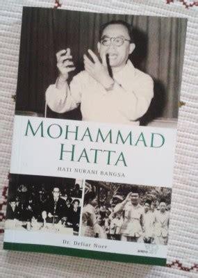 Mohammad Hatta Hati Nurani Bangsa review buku mohammad hatta hati nurani bangsa