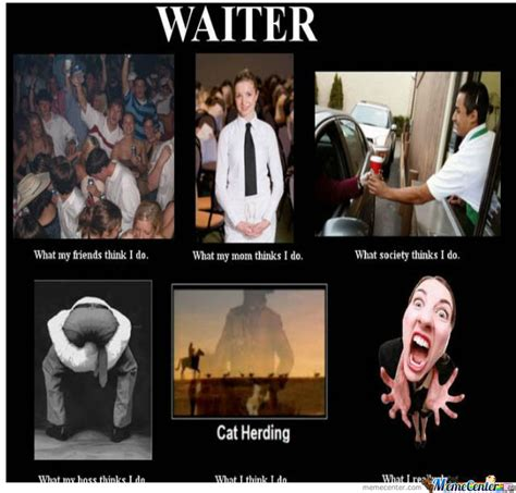 Waitressing Memes - waiter s by djnono meme center