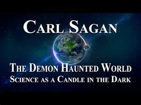 the demon haunted world science 1439505284 one year before his death carl sagan accurately described america today