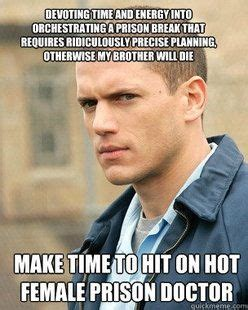 Prison Break Meme - prison break meme prison break ing my heart pinterest