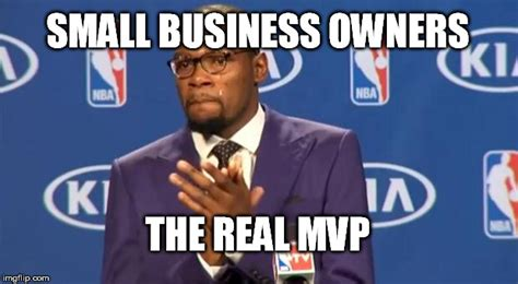 Business Owner Meme - you the real mvp meme imgflip