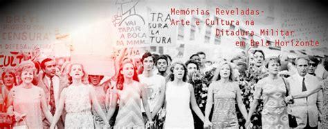 o panorama cultural durante a ditadura militar arte e cultura na ditadura militar
