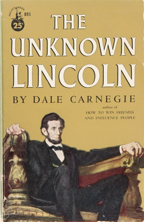 the unknown unknown bookshops 1848317840 the unknown lincoln by dale carnegie used books paperback january 1952 from firefly