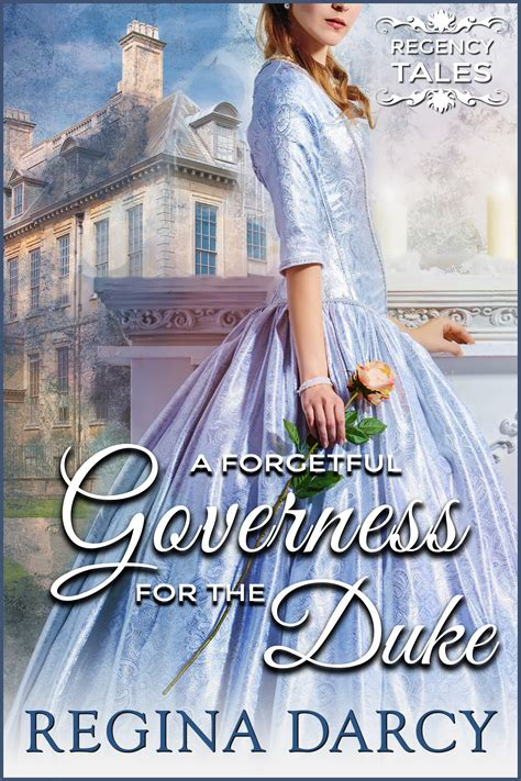 at the a governess for with the duke s heir books a forgetful governess for the duke regency