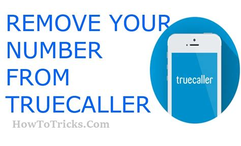 How To Remove Your Name From True Search How To Remove Or Unlist Your Phone Number From Truecaller List Howtotricks