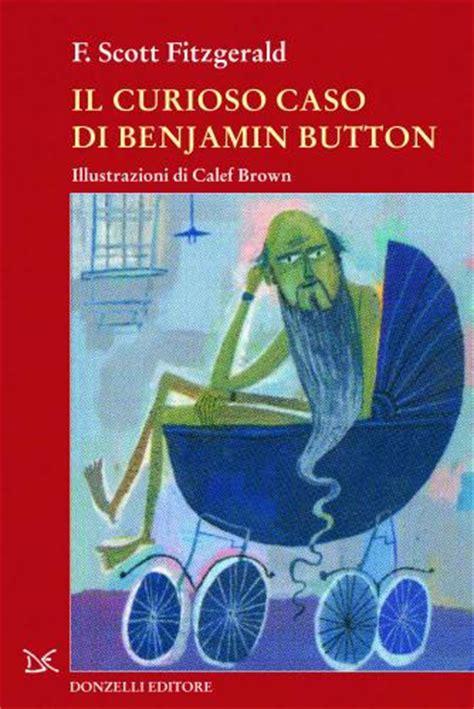 il curioso caso di benjamin button libro fitzgerald francis il curioso caso di benjamin button