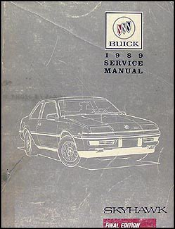 service manual how to build a 1989 buick electra connect key cylinder 1989 buicks list of 1989 buick skyhawk repair shop manual original