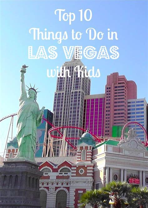 things to do around las vegas top ten things to do in las vegas with around the worlds travel with and kid