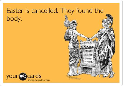 Where They Found easter is cancelled they found the easter ecard