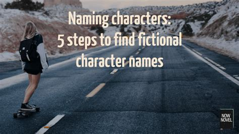 5 Steps To Buy by Naming Characters 5 Steps To Find Character Names Now Novel