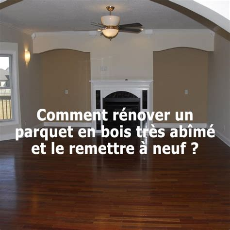 Comment Renover Un Parquet by Renover Un Parquet Finition La Ponceuse With Renover Un