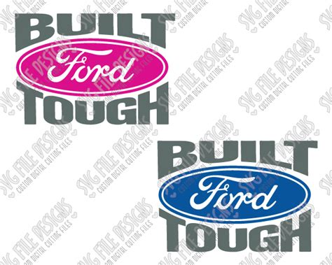 Built Ford Tough Logo by Built Ford Tough Svg Cut File Set For S And S