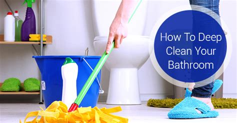 how to deep clean tips for deep cleaning your bathroom royal building