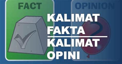 membuat kalimat opini dan fakta contoh gabungan kalimat fakta dan opini contoh top