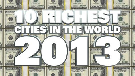 top 10 richest in the world 2013 dianneebue s top 10 richest cities in the world 2013