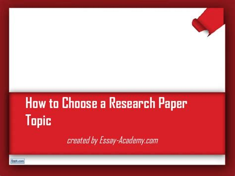 how to choose a topic for research paper how to choose a research paper topic