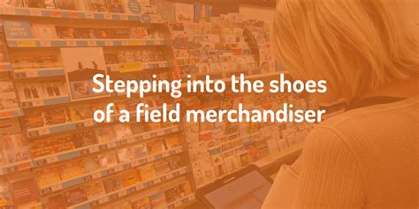 Field Merchandiser by Stepping Into The Shoes Of A Field Merchandiser Expd8