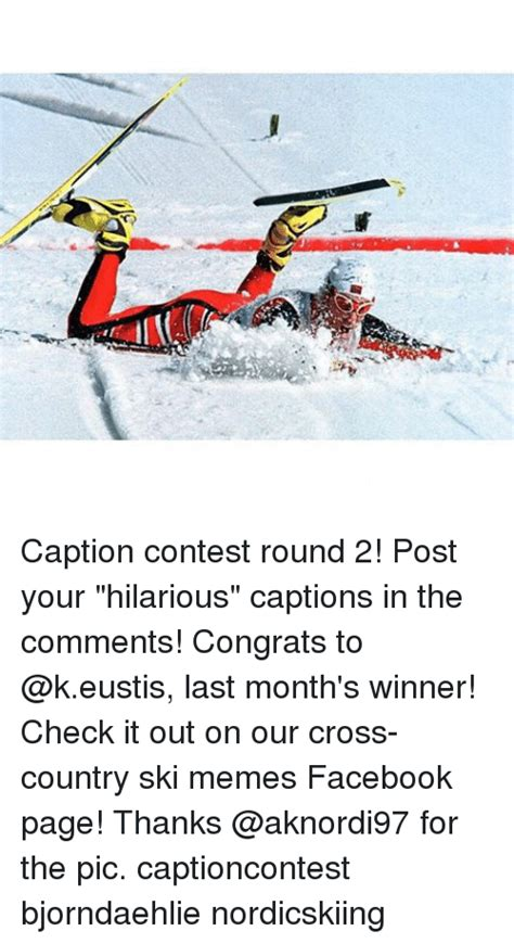 The Last Goodnight Contest Mound 2 by 25 Best Memes About Ski Meme Ski Memes