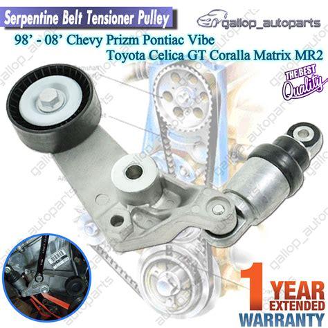 how to change serpentine belt tensioner pulley on a 2009 nissan gt r serpentine belt tensioner pulley toyota corolla celica mr2 martrix chevy prizm ebay