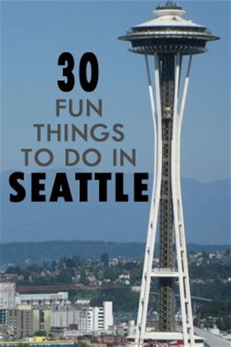 7 Interesting Things To Do In A Traffic Jam by 30 Things To Do In Seattle Kanada Reisen Und Reise