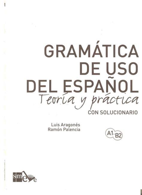 gramatica de uso del gramatica del uso del espanol teoria y pr 225 ctica a1 b2