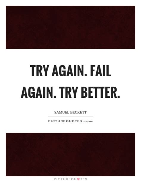 fail better quote try again fail again try better picture quotes