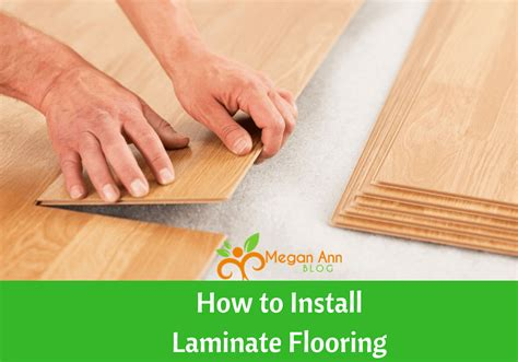 how to install laminate flooring yourself like a boss megan ann blog